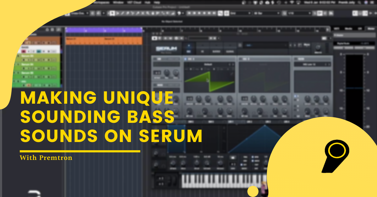 Bass Sounds On Serum With Prematron
