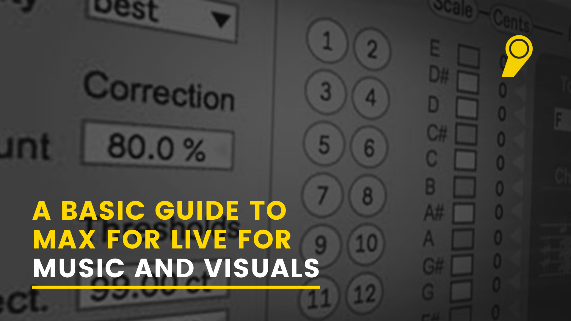 A Basic Guide to Max for Live for Music and Visuals