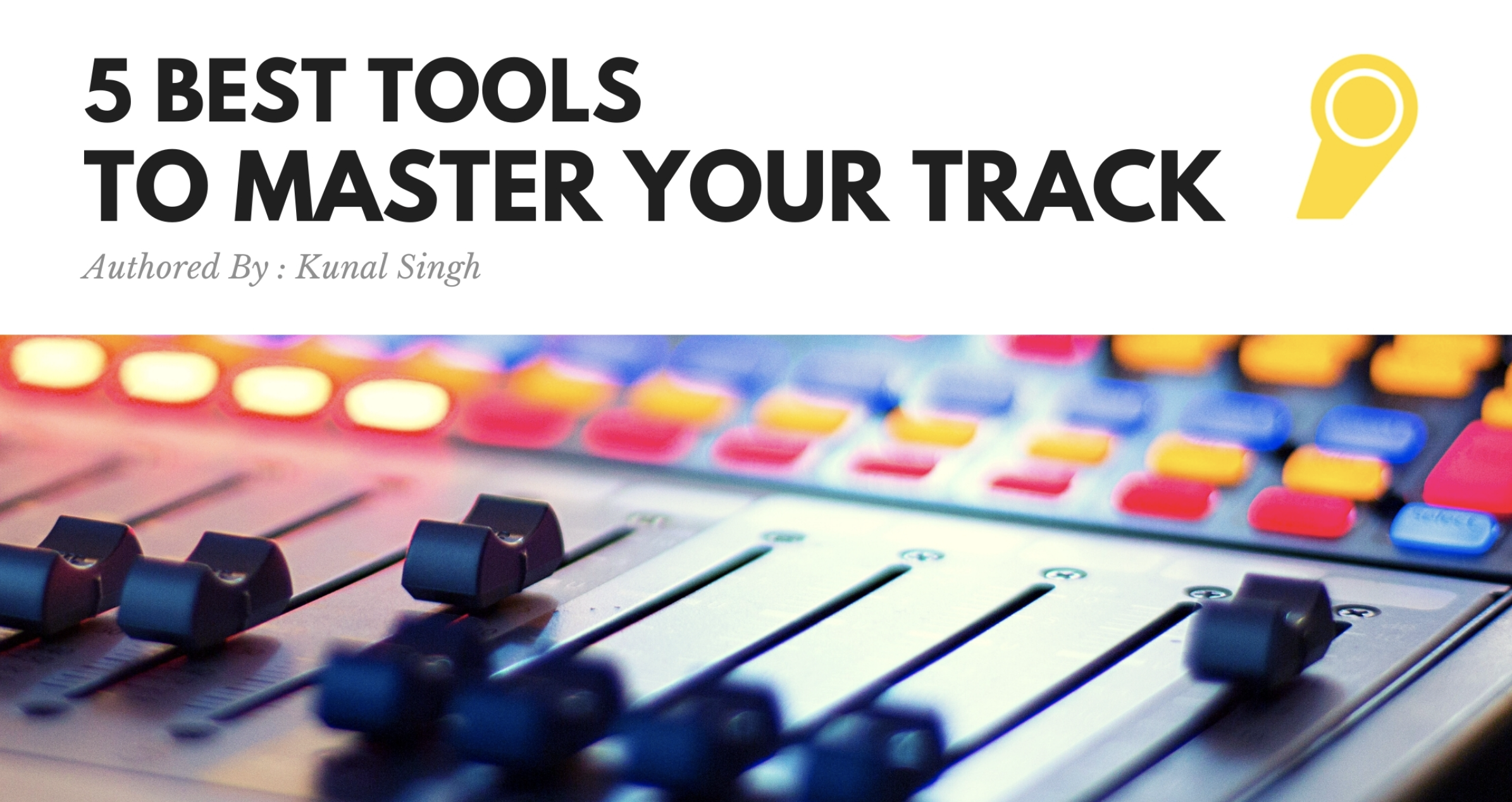 5 Best Tools To Master Your Track
